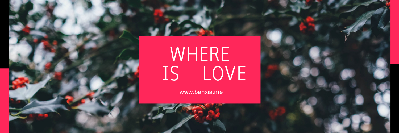 Where is love ?-半夏小栈